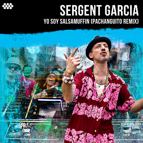 Play & Download Yo Soy Salsamuffin (Pachanguito Remix) by Sergent Garcia | Napster