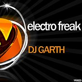 Play & Download Electro Freak by DJ Garth | Napster