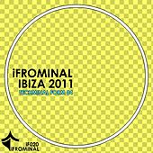 iFROMINAL Ibiza 2011 - Techminal Form 04 - EP by Various Artists