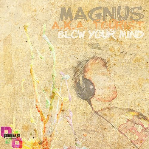 Play & Download Blow Your Mind by Magnus | Napster