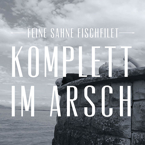 Play & Download Komplett im Arsch by Feine Sahne Fischfilet | Napster