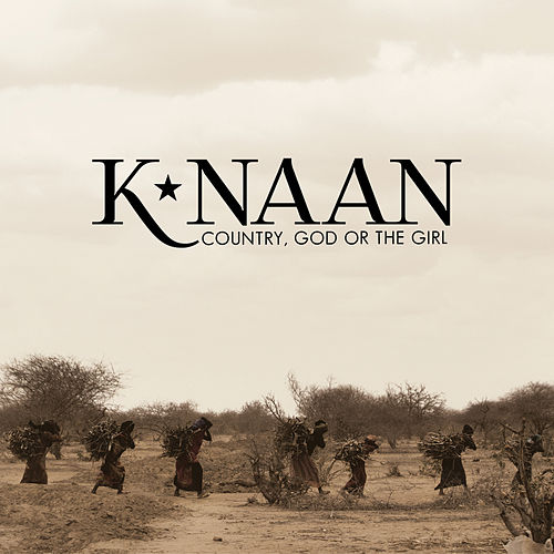 Play & Download Country, God Or The Girl by K'naan | Napster