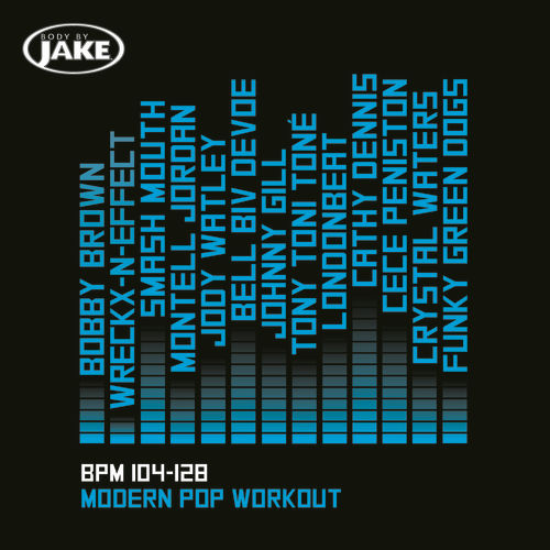 Play & Download Body By Jake: Modern Pop Workout (BPM 104-128) by Various Artists | Napster