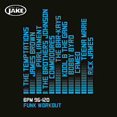 Play & Download Body By Jake: Funk Workout (BPM 96-120) by Various Artists | Napster
