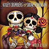 Play & Download Wreck and Ruin by Kasey Chambers | Napster