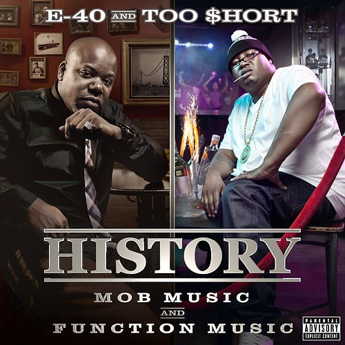 History: Function & Mob Music by E-40