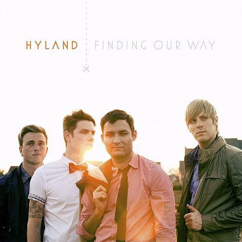 Play & Download Finding Our Way by Hyland | Napster