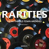 Rareties from the Old Town Archives, Volume 1 by Various Artists
