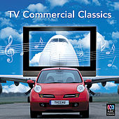 Play & Download TV Commercial Classics by Various Artists | Napster