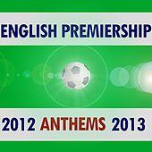 Play & Download English Premiership Anthems 2012 - 2013 by Various Artists | Napster