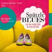 Play & Download Spätzleblues Gekürzte Fassung by Elisabeth Kabatek | Napster