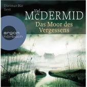 Das Moor des Vergessens Gekürzte Fassung by Val McDermid