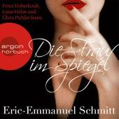 Play & Download Die Frau im Spiegel Gekürzte Fassung by Eric-Emmanuel Schmitt | Napster