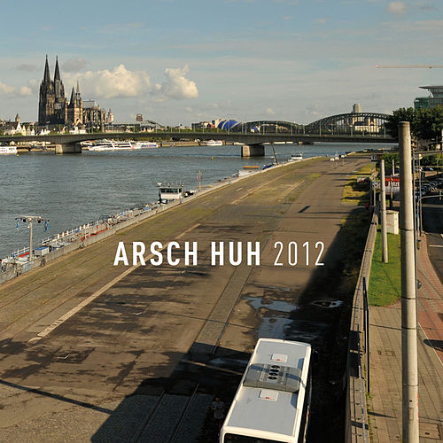 Play & Download Arsch Huh 2012 by Various Artists | Napster