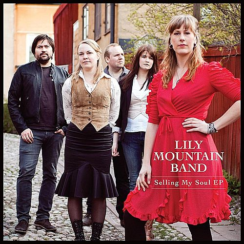 Play & Download Selling My Soul  - EP by Lily Mountain Band | Napster