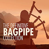 Play & Download The Definitive Bagpipe Collection by Various Artists | Napster