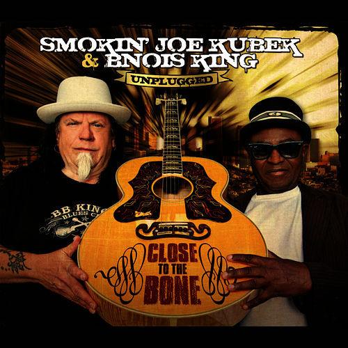 Close to the Bone by Smokin' Joe Kubek