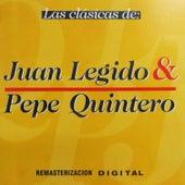 Play & Download Las Clásicas de Juan Legido & Pepe Quintero by Juan Legido | Napster