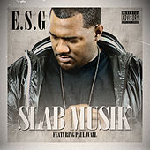 Play & Download Slab Musik (Explicit) by E.S.G. | Napster