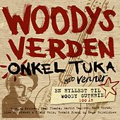 Play & Download Woodys verden - En hyllest til Woody Guthrie by Onkel Tuka | Napster
