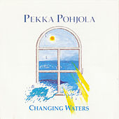 Play & Download Changing Waters by Pekka Pohjola | Napster
