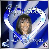 Play & Download Yvette a La Grecque by Yvette | Napster