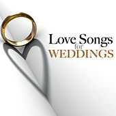 Love Songs for Weddings by Various Artists