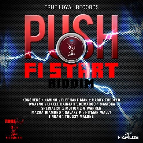 Play & Download Push Fi Start Riddim by Various Artists | Napster