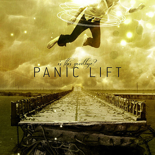 Play & Download Is This Goodbye? (Deluxe) by Panic Lift | Napster