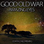 Amazing Eyes (Data Child Remix) by Good Old War