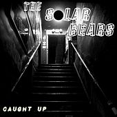 Caught Up by Solar Bears
