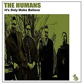 Play & Download It's Only Make Believe by The Humans | Napster