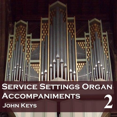 Service Settings, Vol. 2 (Organ Accompaniments) by John Keys