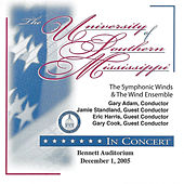Play & Download The University of Southern Mississippi Symphonic Winds & Wind Ensemble 2005 by The University of Southern Mississippi Wind Ensemble | Napster