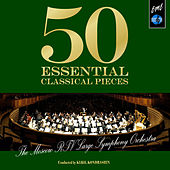 50 Essential Classical Pieces by Moscow RTV Large Symphony Orchestra by Various Artists