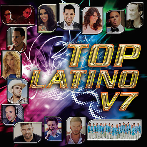 Play & Download Top Latino V.7 by Various Artists | Napster