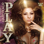 Play & Download P.L.A.Y - Party Loud All Year by Hard Kaur | Napster
