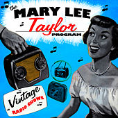 The Mary Lee Taylor Program - The Vintage Radio Shows by Radio Broadcast