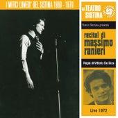 Play & Download Recital di Massimo Ranieri (I lunedì del sistina - live 1972) by Massimo Ranieri | Napster