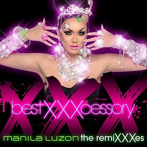 Play & Download Best Xxxcessory: The Remixxxes by Manila Luzon | Napster
