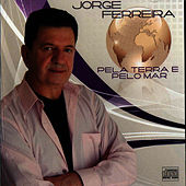 Play & Download Pela Terra e Pelo Mar by Jorge Ferreira | Napster
