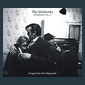 Songs from the Shipyards (Diversions, Vol. 3) by The Unthanks