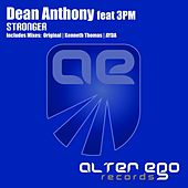 Play & Download Stronger (feat. 3PM) by Dean Anthony | Napster