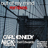 Out of My Mind (Remixes) by Carl Kennedy