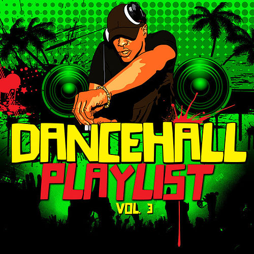 Play & Download Dancehall Playlist Vol. 3 by Various Artists | Napster
