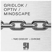 Time Goes By / Chrome - Single by Gridlok