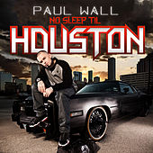 Play & Download No Sleep Til Houston by Paul Wall | Napster