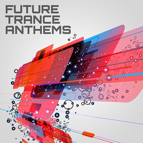 Play & Download Future Trance Anthems by Various Artists | Napster