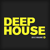 Deep House 2012, Vol. 1 by Various Artists