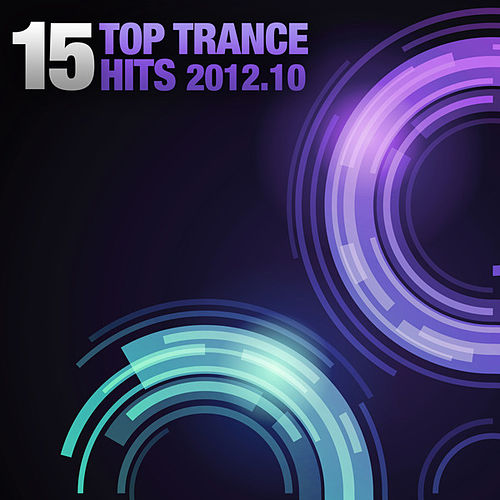 15 Top Trance Hits 2012-10 (Including Classic Bonus Track) by Various Artists